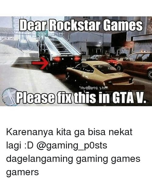 Memes, Games, and Gaming: Dear Rockstar Games  Please fix this in GTAV. Karenanya kita ga bisa nekat lagi :D @gaming_p0sts dagelangaming gaming games gamers