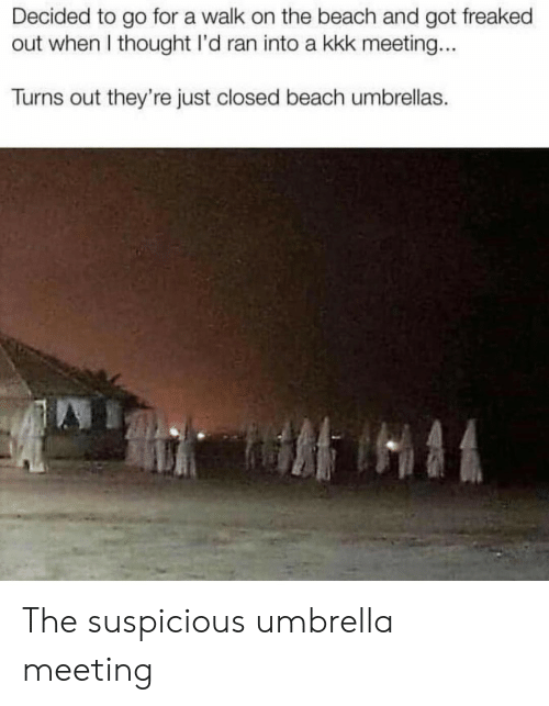 Kkk, Beach, and Thought: Decided to go for a walk on the beach and got freaked  out when I thought I'd ran into a kkk meeting...  Turns out they're just closed beach umbrellas. The suspicious umbrella meeting