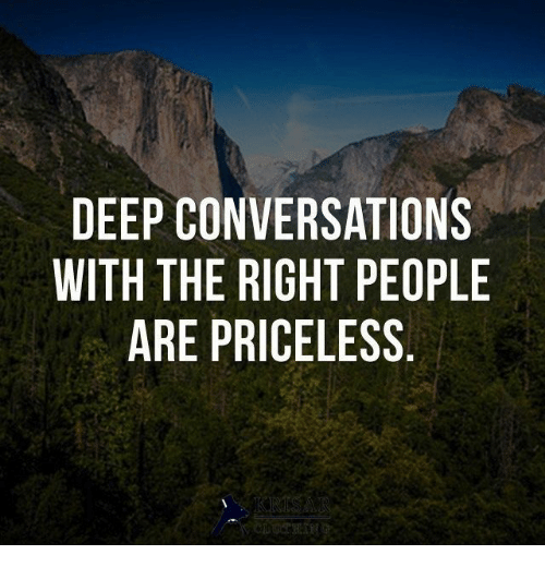 Conversations: DEEP CONVERSATIONS  WITH THE RIGHT PEOPLE  ARE PRICELESS  KRISAR  CLOTHIN
