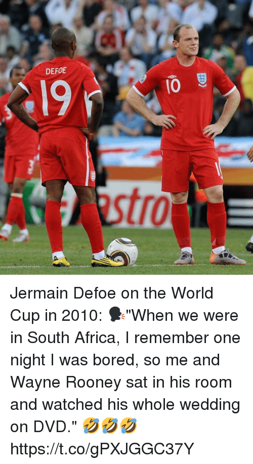 """rooney: DEFOE  10  stro Jermain Defoe on the World Cup in 2010:   🗣""""When we were in South Africa, I remember one night I was bored, so me and Wayne Rooney sat in his room and watched his whole wedding on DVD.""""  🤣🤣🤣 https://t.co/gPXJGGC37Y"""