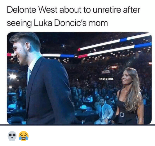 Delonte West: Delonte West about to unretire after  seeing Luka Doncic's mom  @NBAMEMES 💀😂