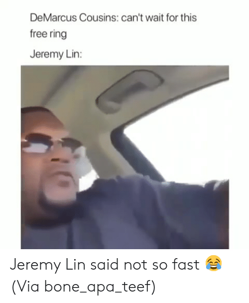 Jeremy Lin: DeMarcus Cousins: can't wait for this  free ring  Jeremy Lin: Jeremy Lin said not so fast 😂  (Via bone_apa_teef)