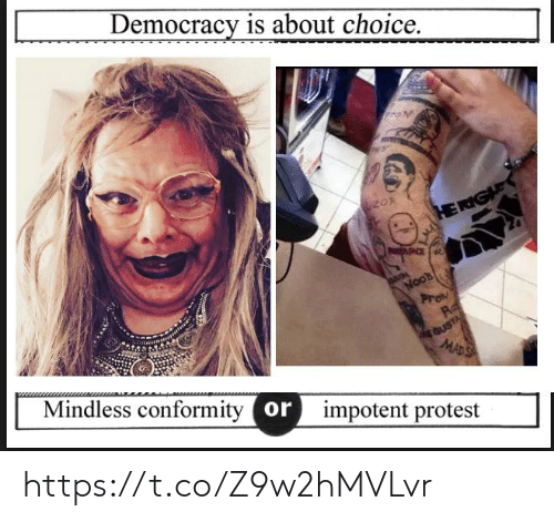 prom: Democracy is about choice.  ל  zO  ant  Noos  Prom  Ra  GUSTA  MADS  Mindless conformity or  impotent protest https://t.co/Z9w2hMVLvr