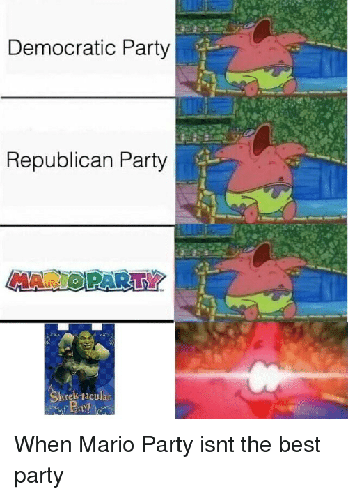 Party, Shrek, and Mario: Democratic Party  Republican Party  MARIOPARTY  Shrek tacular When Mario Party isnt the best party