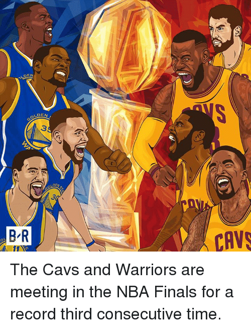 Cavs, Finals, and Nba: DEN  B-R  CAV The Cavs and Warriors are meeting in the NBA Finals for a record third consecutive time.