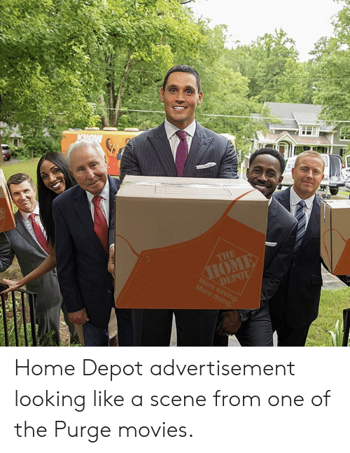 Depot: DEPO  More saving  More doing Home Depot advertisement looking like a scene from one of the Purge movies.