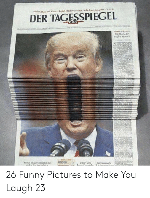 Funny, Pictures, and Make: DER TAGESSPIEGEL 26 Funny Pictures to Make You Laugh 23