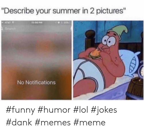 "Notifications: ""Describe your summer in 2 pictures'""  Search  No Notifications #funny #humor #lol #jokes #dank #memes #meme"