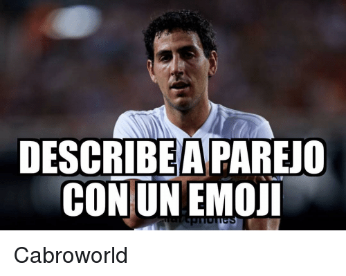 Emoji: DESCRIBEA PAREJO  CONUN EMOJİ Cabroworld
