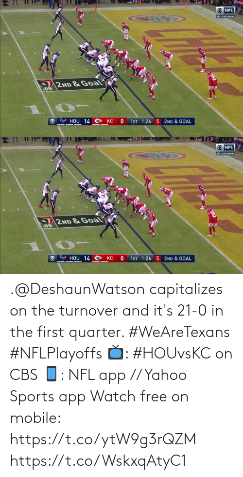 CBS: .@DeshaunWatson capitalizes on the turnover and it's 21-0 in the first quarter. #WeAreTexans #NFLPlayoffs  📺: #HOUvsKC on CBS 📱: NFL app // Yahoo Sports app Watch free on mobile: https://t.co/ytW9g3rQZM https://t.co/WskxqAtyC1