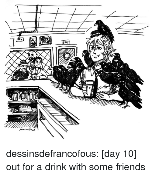 some friends: dessinsdefrancofous:  [day 10] out for a drink with some friends