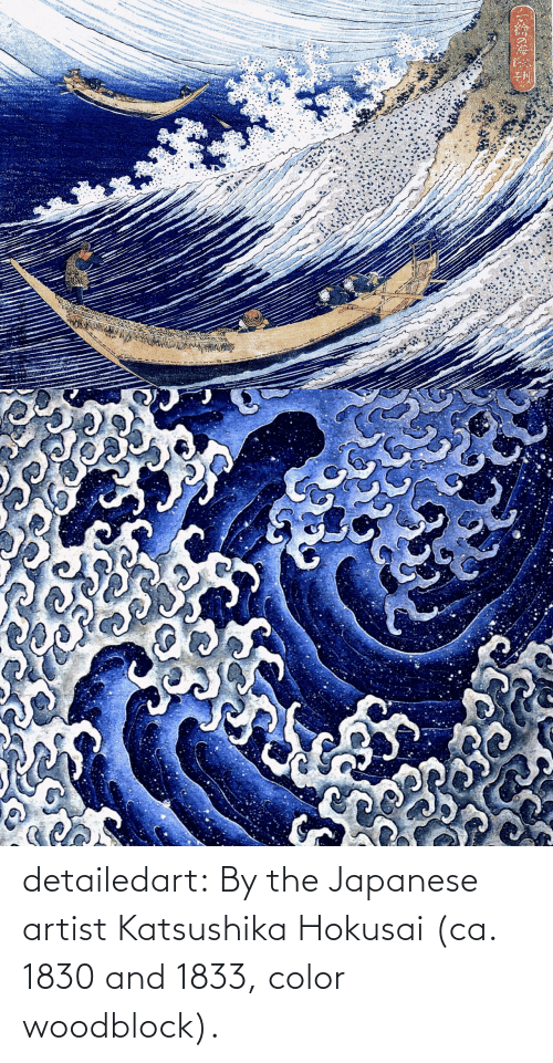Artist: detailedart:  By the Japanese artist Katsushika Hokusai (ca. 1830 and 1833, color woodblock).