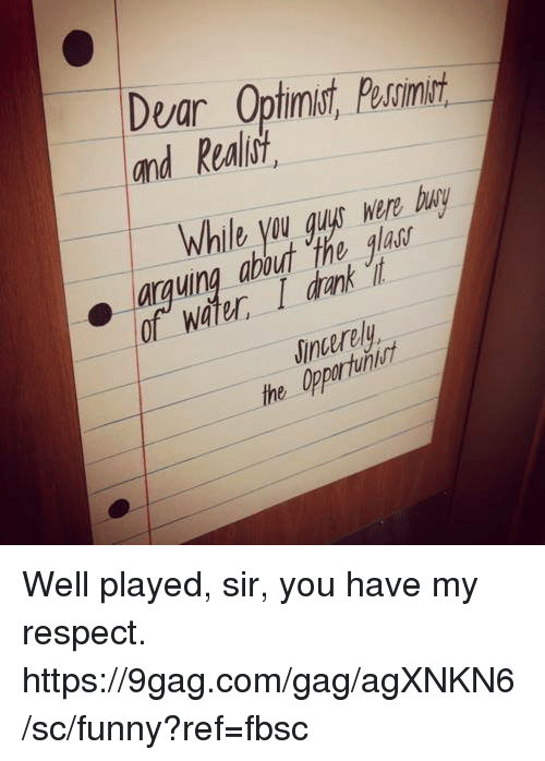 My Respect: Devar Opfimurt Pescini  and Realo  were buy  waterI dank I  inerely  ● arguing about The law  the Well played, sir, you have my respect.  https://9gag.com/gag/agXNKN6/sc/funny?ref=fbsc
