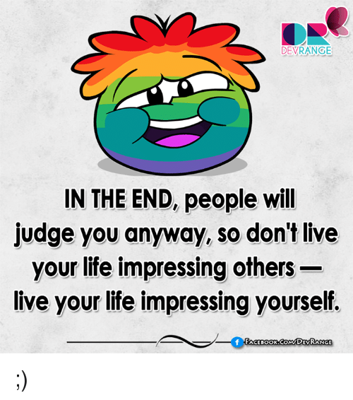 People Will Judge You