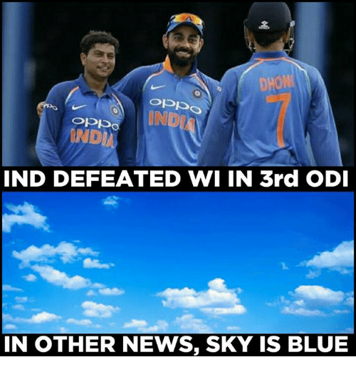 indded: DHON  INDI  IND DEFEATED WI IN 3rd ODI  IN OTHER NEWS, SKY IS BLUE  IN OTHER NEWS, SKY IS BLUE
