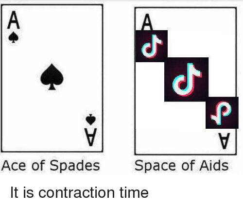 Space, Time, and Aids: di  Ace of Spades  Space of Aids It is contraction time