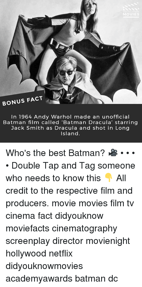 Andy Warhol: DI  MOV  BONUS FACT  In 1964 Andy Warhol made an unofficial  Batman film called 'Batman Dracula' starring  Jack Smith as Dracula and shot in Long  Island Who's the best Batman? 🎥 • • • • Double Tap and Tag someone who needs to know this 👇 All credit to the respective film and producers. movie movies film tv cinema fact didyouknow moviefacts cinematography screenplay director movienight hollywood netflix didyouknowmovies academyawards batman dc