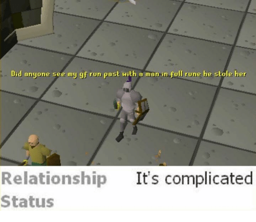 Runing: Did anyone see my gf run past with a man in full rune he stole her  Relationship  It's complicated  Status