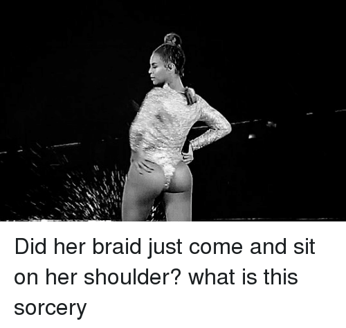 what is this sorcery: Did her braid just come and sit on her shoulder? what is this sorcery