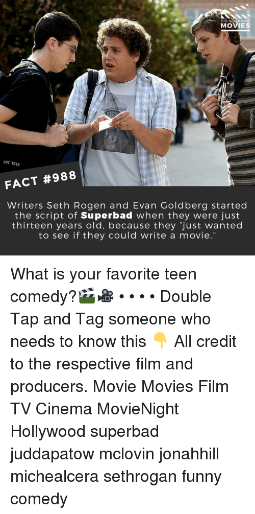 """Seth Rogen: DID  KNOW  MOVIES  EST 1919  FACT #988  Writers Seth Rogen and Evan Goldberg started  the script of Superbad when they were just  thirteen years old, because they """"just wanted  to see if they could write a movie."""" What is your favorite teen comedy?🎬🎥 • • • • Double Tap and Tag someone who needs to know this 👇 All credit to the respective film and producers. Movie Movies Film TV Cinema MovieNight Hollywood superbad juddapatow mclovin jonahhill michealcera sethrogan funny comedy"""