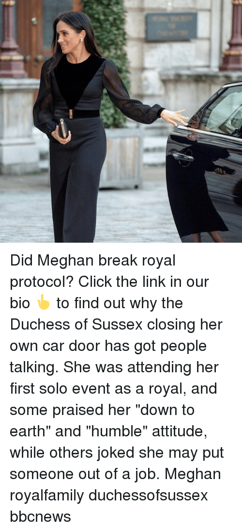 """Click, Memes, and Break: Did Meghan break royal protocol? Click the link in our bio 👆 to find out why the Duchess of Sussex closing her own car door has got people talking. She was attending her first solo event as a royal, and some praised her """"down to earth"""" and """"humble"""" attitude, while others joked she may put someone out of a job. Meghan royalfamily duchessofsussex bbcnews"""