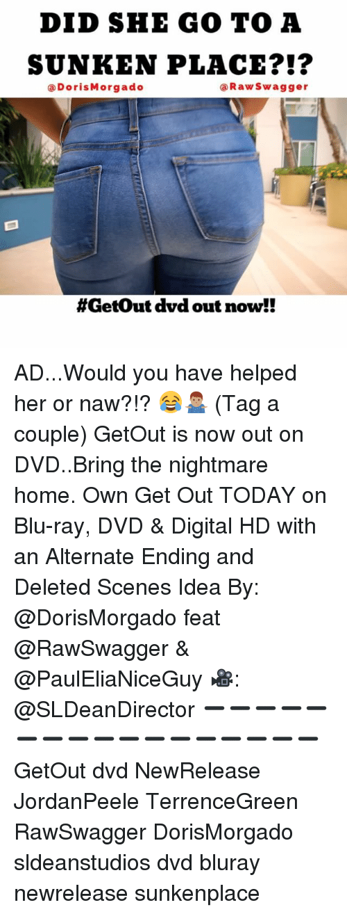 Or Naw: DID SHE GO TO A  SUNKEN PLACE  Raw Swagger  (a Doris Morgado  #Get out dvd out now!! AD...Would you have helped her or naw?!? 😂🤷🏽♂️ (Tag a couple) GetOut is now out on DVD..Bring the nightmare home. Own Get Out TODAY on Blu-ray, DVD & Digital HD with an Alternate Ending and Deleted Scenes Idea By: @DorisMorgado feat @RawSwagger & @PaulEliaNiceGuy 🎥: @SLDeanDirector ➖➖➖➖➖➖➖➖➖➖➖➖➖➖➖➖➖ GetOut dvd NewRelease JordanPeele TerrenceGreen RawSwagger DorisMorgado sldeanstudios dvd bluray newrelease sunkenplace