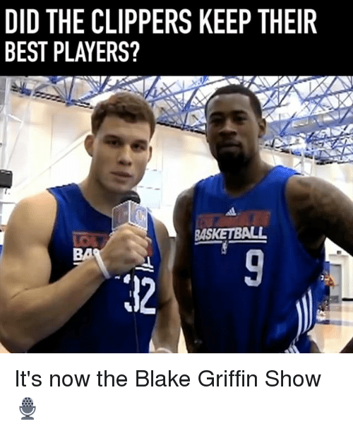 Bã¦: DID THE CLIPPERS KEEP THEIR  BEST PLAYERS?  BASKETBALL  BA  12 It's now the Blake Griffin Show 🎙