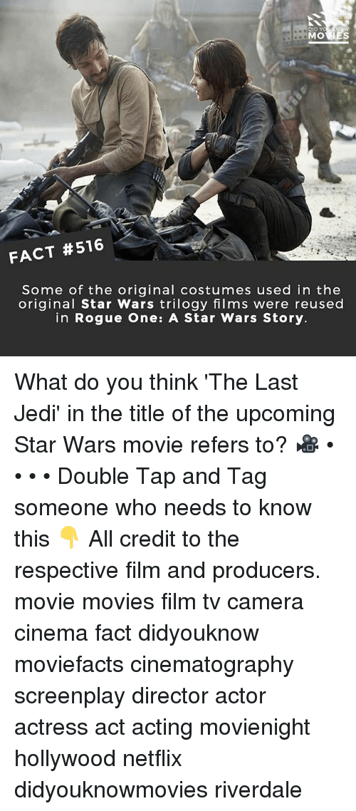 rogue-one: DID Y  FACT #516  Some of the original costumes used in the  original Star Wars trilogy films were reused  in Rogue One: A Star Wars Story. What do you think 'The Last Jedi' in the title of the upcoming Star Wars movie refers to? 🎥 • • • • Double Tap and Tag someone who needs to know this 👇 All credit to the respective film and producers. movie movies film tv camera cinema fact didyouknow moviefacts cinematography screenplay director actor actress act acting movienight hollywood netflix didyouknowmovies riverdale