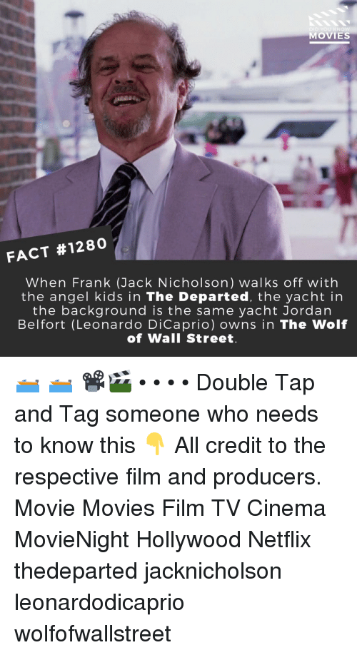 Leonardo DiCaprio: DID YOU KN  MOVIES  FACT #1280  When Frank (Jack Nicholson) walks off with  the angel kids in The Departed, the yacht in  the background is the same yacht Jordan  Belfort (Leonardo DiCaprio) owns in The Wolf  of Wall Street 🛥️ 🛥️ 📽️🎬 • • • • Double Tap and Tag someone who needs to know this 👇 All credit to the respective film and producers. Movie Movies Film TV Cinema MovieNight Hollywood Netflix thedeparted jacknicholson leonardodicaprio wolfofwallstreet