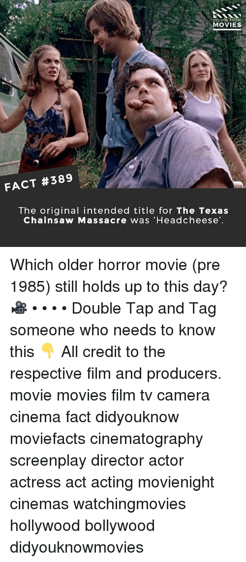 texas chainsaw: DID YOU KN  MOVIES  FACT #389  The original intended title for The Texas  Chainsaw Massacre was 'Headcheese Which older horror movie (pre 1985) still holds up to this day? 🎥 • • • • Double Tap and Tag someone who needs to know this 👇 All credit to the respective film and producers. movie movies film tv camera cinema fact didyouknow moviefacts cinematography screenplay director actor actress act acting movienight cinemas watchingmovies hollywood bollywood didyouknowmovies