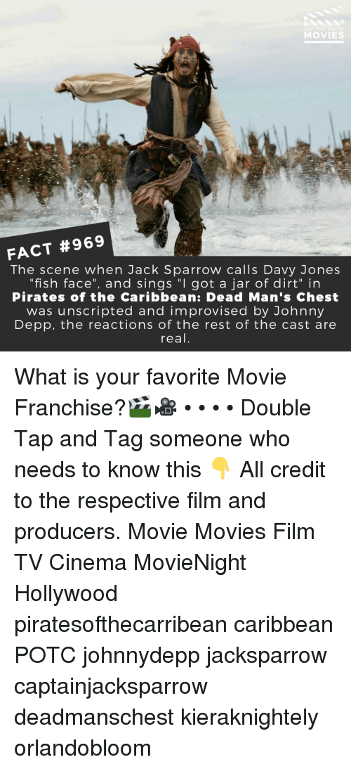 """pirates of the caribbean: DID YOU KN  MOVIES  FACT #969  The scene when Jack Sparrow calls Davy Jones  """"fish face"""", and sings """"I got a jar of dirt"""" in  Pirates of the Caribbean: Dead Man's Chest  was unscripted and improvised by Johnny  Depp, the reactions of the rest of the cast are  real What is your favorite Movie Franchise?🎬🎥 • • • • Double Tap and Tag someone who needs to know this 👇 All credit to the respective film and producers. Movie Movies Film TV Cinema MovieNight Hollywood piratesofthecarribean caribbean POTC johnnydepp jacksparrow captainjacksparrow deadmanschest kieraknightely orlandobloom"""