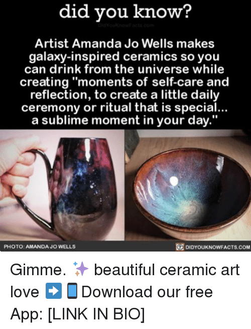 """Sublime: did you know?  Artist Amanda Jo Wells makes  galaxy-inspired ceramics so you  can drink from the universe while  creating """"moments of self-care and  reflection, to create a little daily  ceremony or ritual that is special...  a sublime moment in your day.""""  PHOTO: AMANDA JO WELLS  DIDYOUKNOWFACTS.COM Gimme. ✨ beautiful ceramic art love ➡📱Download our free App: [LINK IN BIO]"""