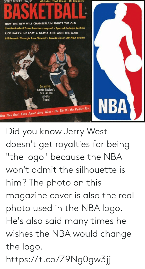 """used: Did you know Jerry West doesn't get royalties for being """"the logo"""" because the NBA won't admit the silhouette is him?   The photo on this magazine cover is also the real photo used in the NBA logo.  He's also said many times he wishes the NBA would change the logo. https://t.co/Z9Ng0gw3jj"""