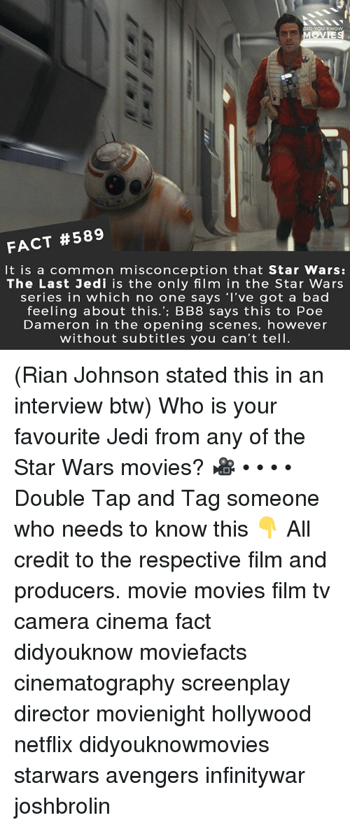 Poe Dameron: DID YOU KNOw  MOVES  FACT #589  It is a common misconception that Star Wars:  The Last Jedi is the only film in the Star Wars  series in which no one says 'I've got a bad  feeling about this.': BB8 says this to Poe  Dameron in the opening scenes, however  without subtitles you can't tell. (Rian Johnson stated this in an interview btw) Who is your favourite Jedi from any of the Star Wars movies? 🎥 • • • • Double Tap and Tag someone who needs to know this 👇 All credit to the respective film and producers. movie movies film tv camera cinema fact didyouknow moviefacts cinematography screenplay director movienight hollywood netflix didyouknowmovies starwars avengers infinitywar joshbrolin
