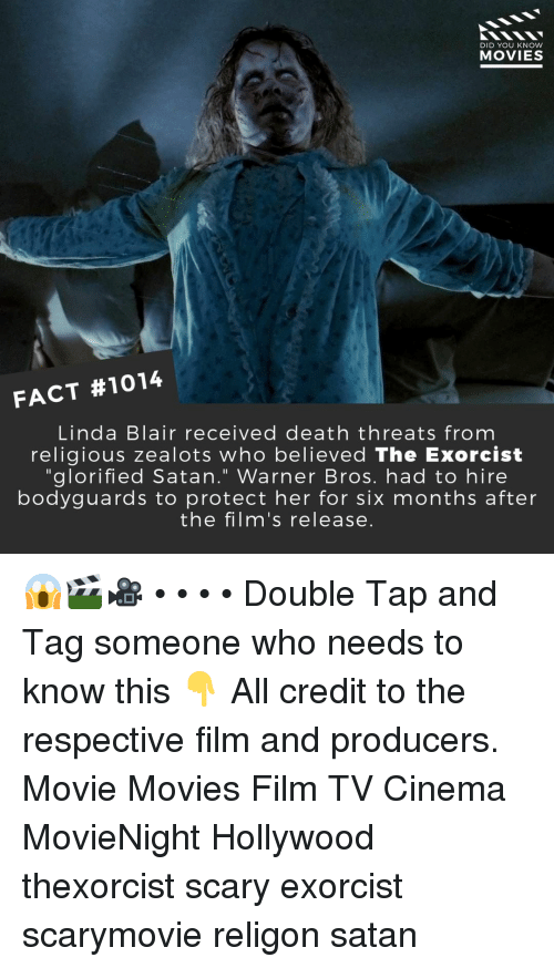 """exorcist: DID YOU KNOW  MOVIES  FACT #1014  Linda Blair received death threats from  religious zealots who believed The Exorcist  """"glorified Satan."""" Warner Bros. had to hire  bodyguards to protect her for six months after  the film's release. 😱🎬🎥 • • • • Double Tap and Tag someone who needs to know this 👇 All credit to the respective film and producers. Movie Movies Film TV Cinema MovieNight Hollywood thexorcist scary exorcist scarymovie religon satan"""
