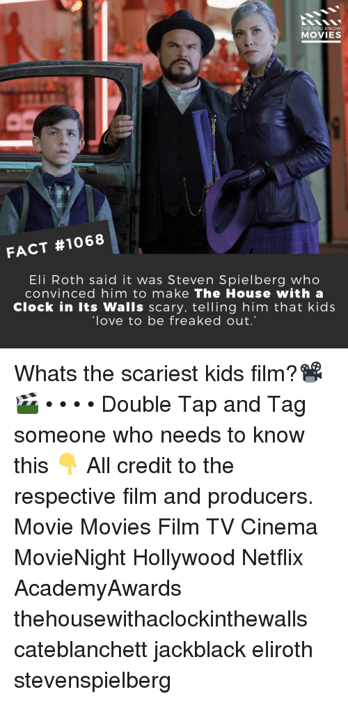 roth: DID YOU KNOW  MOVIES  FACT #1068  Eli Roth said it was Steven Spielberg who  convinced him to make The House with a  Clock in Its Walls scary, telling him that kids  love to be freaked out Whats the scariest kids film?📽️🎬 • • • • Double Tap and Tag someone who needs to know this 👇 All credit to the respective film and producers. Movie Movies Film TV Cinema MovieNight Hollywood Netflix AcademyAwards thehousewithaclockinthewalls cateblanchett jackblack eliroth stevenspielberg