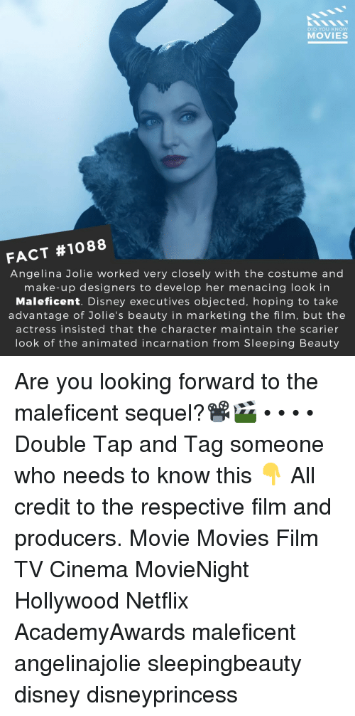 Disney, Memes, and Movies: DID YOU KNOw  MOVIES  FACT #1088  Angelina Jolie worked very closely with the costume and  make-up designers to develop her menacing look in  Maleficent. Disney executives objected, hoping to take  advantage of Jolie's beauty in marketing the film, but the  actress insisted that the character maintain the scarier  look of the animated incarnation from Sleeping Beauty Are you looking forward to the maleficent sequel?📽️🎬 • • • • Double Tap and Tag someone who needs to know this 👇 All credit to the respective film and producers. Movie Movies Film TV Cinema MovieNight Hollywood Netflix AcademyAwards maleficent angelinajolie sleepingbeauty disney disneyprincess