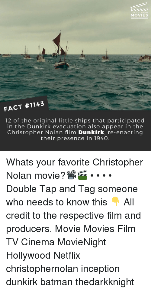 Inception: DID YOU KNoW  MOVIES  FACT #1143  12 of the original little ships that participated  in the Dunkirk evacuation also appear in the  Christopher Nolan film Dunkirk, re-enacting  their presence in 1940. Whats your favorite Christopher Nolan movie?📽️🎬 • • • • Double Tap and Tag someone who needs to know this 👇 All credit to the respective film and producers. Movie Movies Film TV Cinema MovieNight Hollywood Netflix christophernolan inception dunkirk batman thedarkknight