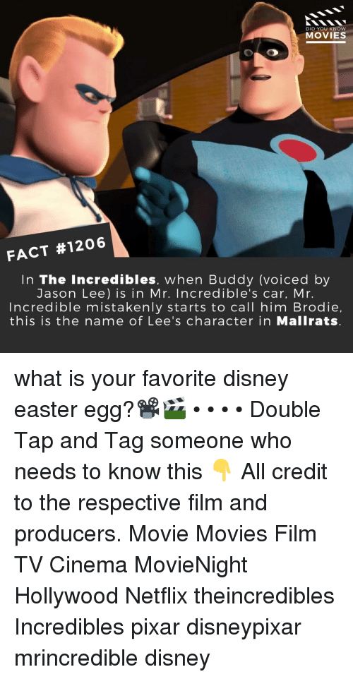 Disney, Easter, and Memes: DID YOU KNOW  MOVIES  FACT #1206  In The Incredibles, when Buddy (voiced by  Jason Lee) is in Mr. Incredible's car, Mr.  ncredible mistakenly starts to call him Brodie,  this is the name of Lee's character in Mallrats what is your favorite disney easter egg?📽️🎬 • • • • Double Tap and Tag someone who needs to know this 👇 All credit to the respective film and producers. Movie Movies Film TV Cinema MovieNight Hollywood Netflix theincredibles Incredibles pixar disneypixar mrincredible disney