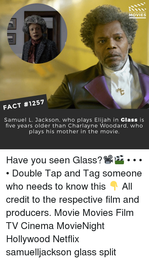 Samuel L. Jackson: DID YOU KNOW  MOVIES  FACT #1257  Samuel L. Jackson, who plays Elijah in Glass is  five years older than Charlayne Woodard, who  plays his mother in the movie Have you seen Glass?📽️🎬 • • • • Double Tap and Tag someone who needs to know this 👇 All credit to the respective film and producers. Movie Movies Film TV Cinema MovieNight Hollywood Netflix samuelljackson glass split