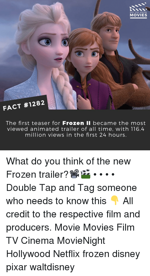 teaser: DID YOU KNow  MOVIES  FACT #1282  The first teaser for Frozen li became the most  viewed animated trailer of all time, with 116.4  million views in the first 24 hours What do you think of the new Frozen trailer?📽️🎬 • • • • Double Tap and Tag someone who needs to know this 👇 All credit to the respective film and producers. Movie Movies Film TV Cinema MovieNight Hollywood Netflix frozen disney pixar waltdisney