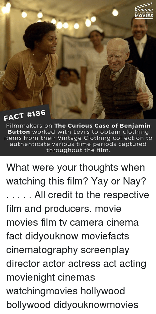 Benjamin Button: DID YOU KNOW  MOVIES  FACT #186  Filmmakers on The Curious Case of Benjamin  Button worked with Levi's to obtain clothing  items from their Vintage Clothing collection to  authenticate various time periods captured  throughout the film What were your thoughts when watching this film? Yay or Nay? . . . . . All credit to the respective film and producers. movie movies film tv camera cinema fact didyouknow moviefacts cinematography screenplay director actor actress act acting movienight cinemas watchingmovies hollywood bollywood didyouknowmovies