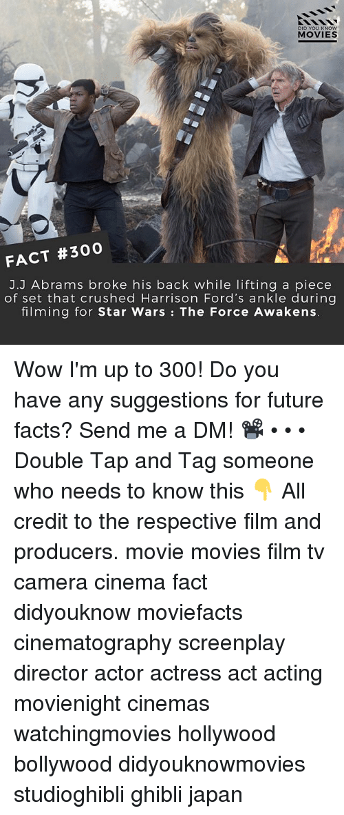 starly: DID YOU KNOw  MOVIES  FACT #300  J.J Abrams broke his back while lifting a piece  of set that crushed Harrison Ford's ankle during  filming for Star Wars: The Force Awakens Wow I'm up to 300! Do you have any suggestions for future facts? Send me a DM! 📽 • • • Double Tap and Tag someone who needs to know this 👇 All credit to the respective film and producers. movie movies film tv camera cinema fact didyouknow moviefacts cinematography screenplay director actor actress act acting movienight cinemas watchingmovies hollywood bollywood didyouknowmovies studioghibli ghibli japan