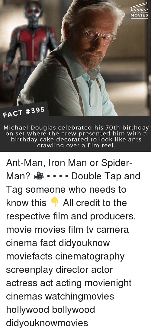 michael douglas: DID YOU KNOW  MOVIES  FACT #395  Michael Douglas celebrated his 70th birthday  on set where the crew presented him with a  birthday cake decorated to look like ants  crawling over a film reel. Ant-Man, Iron Man or Spider-Man? 🎥 • • • • Double Tap and Tag someone who needs to know this 👇 All credit to the respective film and producers. movie movies film tv camera cinema fact didyouknow moviefacts cinematography screenplay director actor actress act acting movienight cinemas watchingmovies hollywood bollywood didyouknowmovies