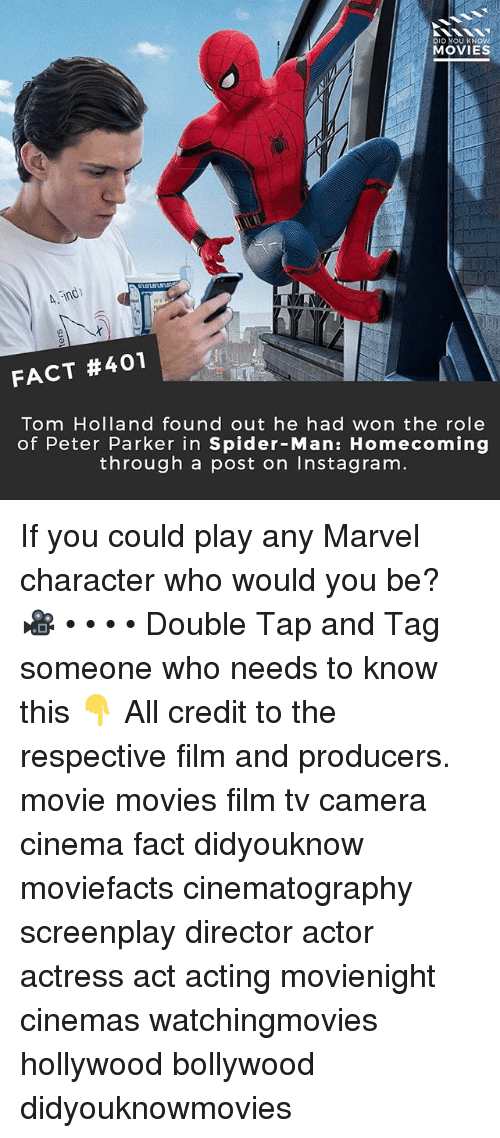 spider-man-homecoming: DID YOU KNOW  MOVIES  FACT #401  Tom Holland found out he had won the role  of Peter Parker in Spider-Man: Homecoming  through a post on Instagram If you could play any Marvel character who would you be? 🎥 • • • • Double Tap and Tag someone who needs to know this 👇 All credit to the respective film and producers. movie movies film tv camera cinema fact didyouknow moviefacts cinematography screenplay director actor actress act acting movienight cinemas watchingmovies hollywood bollywood didyouknowmovies