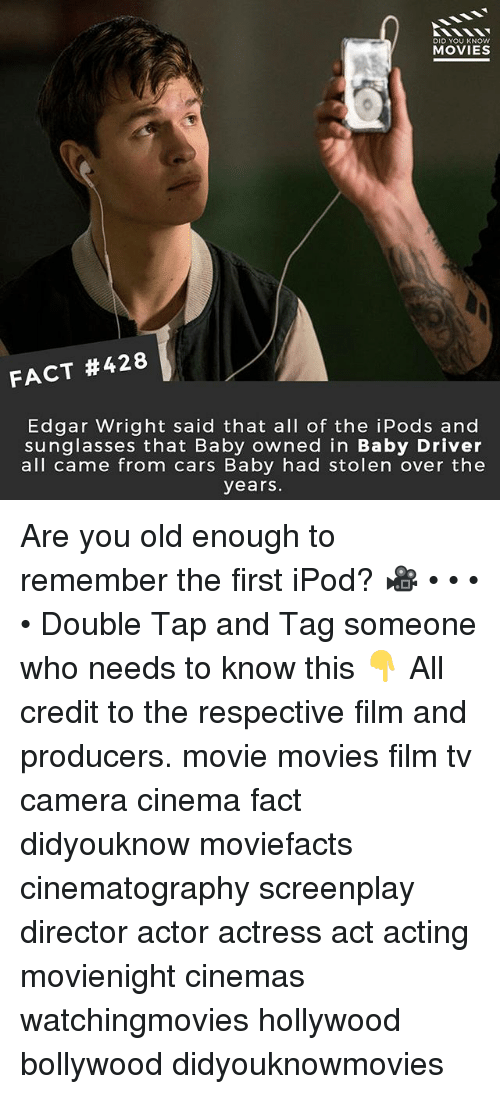 Credited: DID YOU KNOW  MOVIES  FACT #428  Edgar Wright said that all of the iPods and  sunglasses that Baby owned in Baby Driver  all came from cars Baby had stolen over the  years Are you old enough to remember the first iPod? 🎥 • • • • Double Tap and Tag someone who needs to know this 👇 All credit to the respective film and producers. movie movies film tv camera cinema fact didyouknow moviefacts cinematography screenplay director actor actress act acting movienight cinemas watchingmovies hollywood bollywood didyouknowmovies