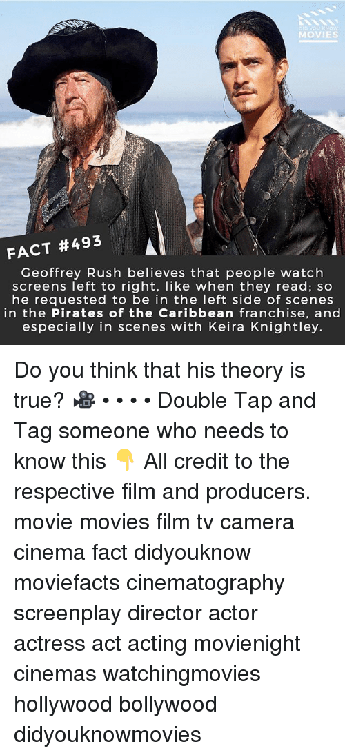 pirates of the caribbean: DID YOU KNOW  MOVIES  FACT #493  Geoffrey Rush believes that people watch  screens left to right, like when they read; so  he reauested to be in the left side of scenes  in the Pirates of the Caribbean franchise, and  especially in scenes with Keira Knightley. Do you think that his theory is true? 🎥 • • • • Double Tap and Tag someone who needs to know this 👇 All credit to the respective film and producers. movie movies film tv camera cinema fact didyouknow moviefacts cinematography screenplay director actor actress act acting movienight cinemas watchingmovies hollywood bollywood didyouknowmovies