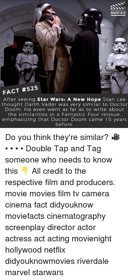 A New Hope: DID YOU KNOW  MOVIES  FACT #525  After seeing Star Wars: A New Hope Stan Lee  thought Darth Vader was very similar to Doctor  Doom. He even went as far as to write about  the similarities in a Fantastic Four reissue,  emphasizing that Doctor Doom came 15 years  before Do you think they're similar? 🎥 • • • • Double Tap and Tag someone who needs to know this 👇 All credit to the respective film and producers. movie movies film tv camera cinema fact didyouknow moviefacts cinematography screenplay director actor actress act acting movienight hollywood netflix didyouknowmovies riverdale marvel starwars