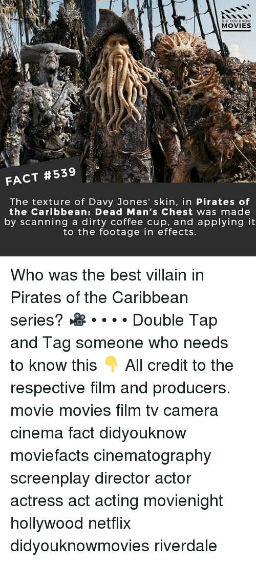 pirates of the caribbean: DID YOU KNOW  MOVIES  FACT #539  The texture of Davy Jones' skin, in Pirates of  the Caribbean: Dead Man's Chest was made  by scanning a dirty coffee cup, and applying it  to the footage in effects. Who was the best villain in Pirates of the Caribbean series? 🎥 • • • • Double Tap and Tag someone who needs to know this 👇 All credit to the respective film and producers. movie movies film tv camera cinema fact didyouknow moviefacts cinematography screenplay director actor actress act acting movienight hollywood netflix didyouknowmovies riverdale