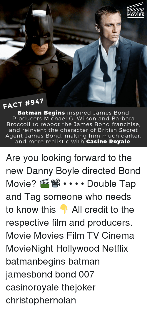 secret agent: DID YOU KNOW  MOVIES  FACT #947  Batman Begins inspired James Bond  Producers Michael G. Wilson and Barbara  Broccoli to reboot the James Bond franchise  and reinvent the character of British Secret  Agent James Bond, making him much darker,  and more realistic with Casino Royale Are you looking forward to the new Danny Boyle directed Bond Movie? 🎬📽️ • • • • Double Tap and Tag someone who needs to know this 👇 All credit to the respective film and producers. Movie Movies Film TV Cinema MovieNight Hollywood Netflix batmanbegins batman jamesbond bond 007 casinoroyale thejoker christophernolan